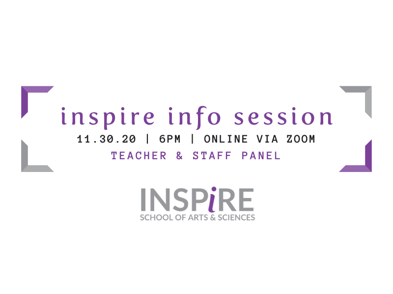 """Graphic with white background, purple and grey brackets enclosing the words """"Inspire info session: teacher and staff panel. November 30, from 6 to 7 p.m. via zoom"""" with the inspire logo below the text"""