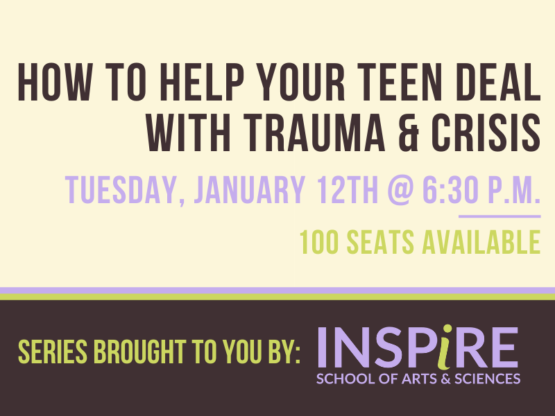 Retro looking graphic with the font that reads How to help your teen deal with trauma and crisis Tuesday, January 12th 6:30 pm 100 seats available, register at link