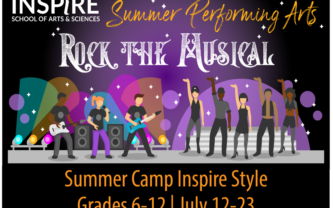 Graphic image with cartoon preforming arts students rocking out with Inspire logo in upper left corner and decorative font that reads Summer Performing Arts Rock the Musical