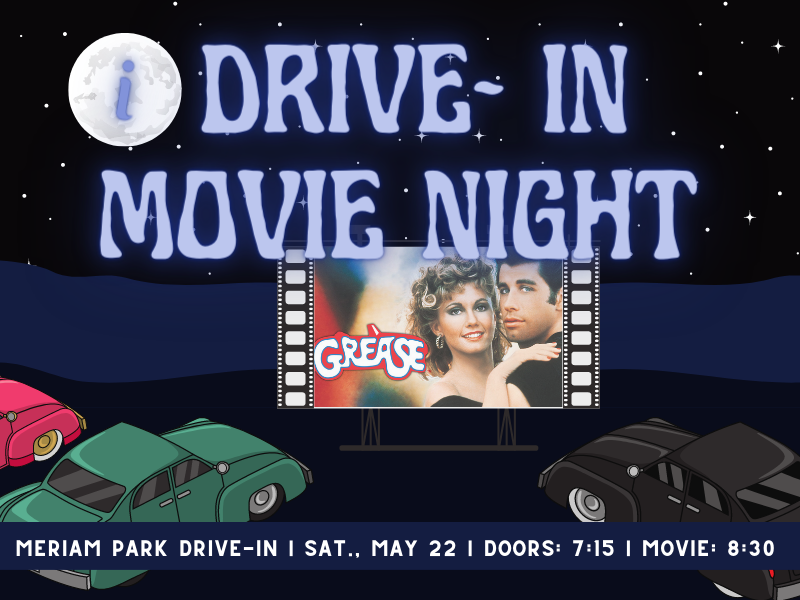 a graphic image of 50's drive in late night with grease movie poster in background and font that reads drive-in movie night Meriam Park Drive In Saturday May 22 Doors at 7:15 and move at 8:30